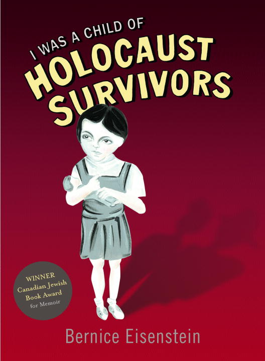 I Was a Child of Holocaust Survivors By Eisenstein, Bernice